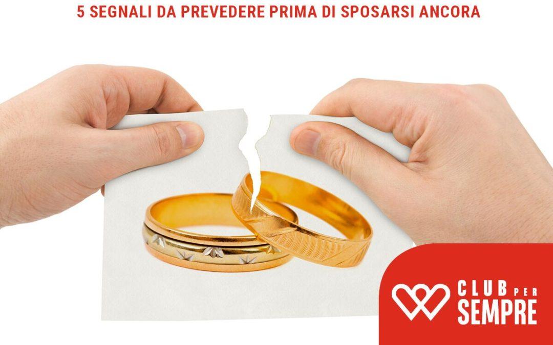 Il primo matrimonio è nella maggior parte dei casi un disastro? 5 segnali da prevedere prima di sposarsi ancora